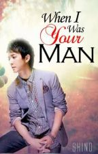 When I Was Your Man [To be published] by shinomatic