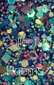 A Collection Of Poems ♥Complete♥ by NevaehHM