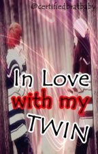 In Love With My Twin by certifiedbratbaby