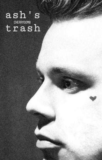 ash's trash ◇ irwin.a [#wattys2017]