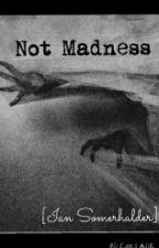 Not Madness [Ian Somerhalder] by NoemiBertuola