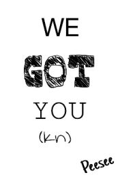 We got you (KathNiel xx KathNiels) by peesee