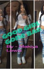 Good Girl Gone Bad ( August Alsina LoveStory ) by MakiyaLewis