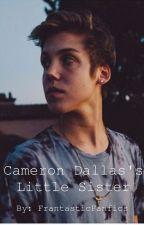 Cameron Dallas' Little Sister by FrantasticFanfics
