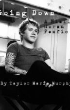 Going Down (A Niall Horan Fanfic) by taylormariem