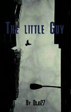 The Little Guy by Osjo27
