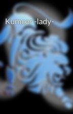 Kumcer -lady- by x_lady_x