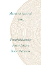 Future Library by Margaret Atwood by MargaretAtwood