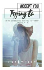trying to accept you || taehyung ❝ slow update ❞ by ddytae