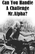 Can You Handle a Challenge Mr. Alpha? by KimByG