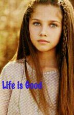 Life is good by HemmotionalxWamwesia