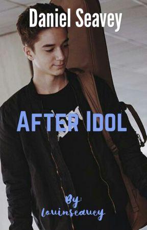 After Idol: The Sequel (Daniel Seavey) by lovinseavey