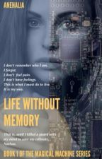 Life Without Memory (Watty's 2016) by Anehalia