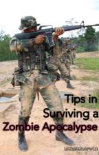 Tips in Surviving a Zombie Apocalypse by Isthatsherwin