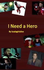 I Need A Hero-Short Stories (on hold) by koalagirlolive