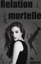 Relation mortelle by andorell