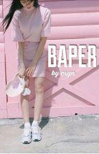 Baper ♧ l.t by hilystollins