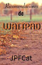 [CERRADO] Recomendaciones de tus libros de Wattpad by JPFCat