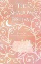 The Shadow Festival (Book One) by MistakeOfFate