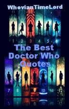 The Best Doctor Who Quotes by WhovianTimeLord_221b