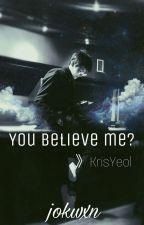 ¿Me crees? || KrisYeol by sunhxs_
