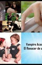 Vampire Academy: El Renacer de un Alma by HellenVillamediana