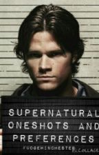 Supernatural Oneshots and Preferences by FudgeWinchester