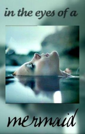 In the Eyes of a Mermaid by Moon_Girl495