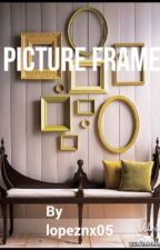 Picture Frame by lopeznx05