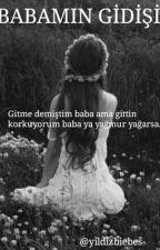 BABAMIN GİDİŞİ by ThisAfrodit