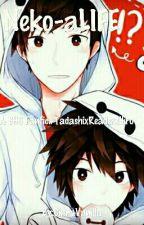 Big Hero 6《 Hiro x Reader x Tadashi 》 Neko-aLIFE by chillidogo