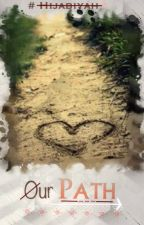Our path~ ♡ by Hijabiyah