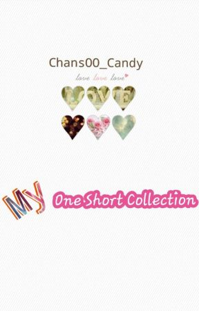 ♡Candy♡  ♤One short collection♤ by Chan_Soo_Candy
