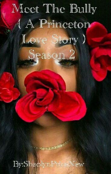 Meet The Bully ( A Princeton Love Story ) Season 2
