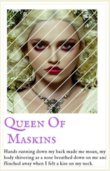 ~[{}]~Queen Of MaskSkins~[{}]~