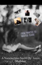 From Wanted to Waste by amlover6