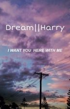 Dream||Harry Styles by anchorniall