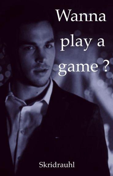 Wanna play a game ? {Kai Parker}