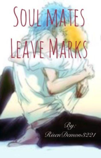Soul Mates Leave Marks