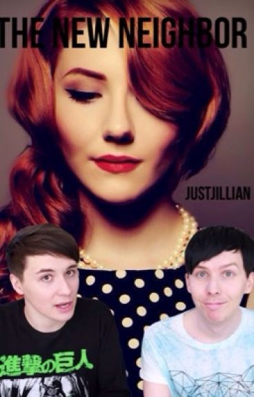 The new neighbor (a Phanfic) ON HOLD by justjillian