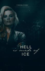 Hell is made of Ice....[WATTYS2016] [UNDER EDITING] by TheBlueDJ