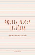 AQUELA NOSSA HISTÓRIA by odomdeler
