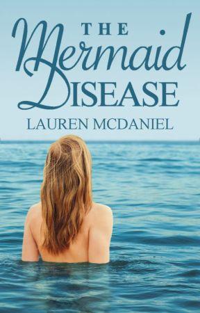 The Mermaid Disease by LaurenStargazer