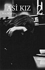 Asi Kız 2 by BlackCyrus
