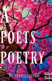 A Poets Poetry by Vermillion66