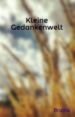 Kleine Gedankenwelt by Brutha