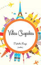 Vidas Cruzadas by MichelleFraga8