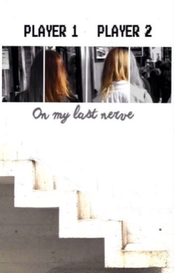 On My Last Nerve (Jerrie)