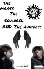 The Moose, The Squirrel, and the Huntress [DISCONTINUED] by Demigods_guide