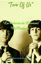 Two Of Us (The Beatles Fanfic) by KatherineJackson777